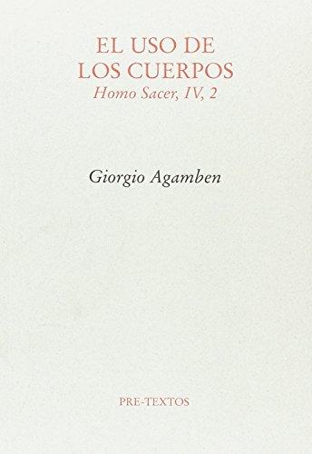 El uso de los cuerpos: Homo sacer, IV, 2 (Ensayo)
