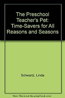 The Preschool Teacher's Pet: Time-Savers for All Reasons and Seasons (Teacher Time-Savers)