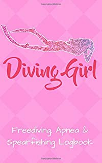 Freediving, Apnea & Spearfishing Logbook: Log Book DiveLog for breath-hold diving - English Version for Woman Girls an Pink Ladies