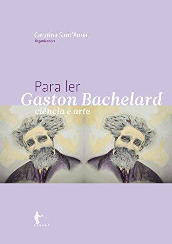 Para ler Gaston Bachelard