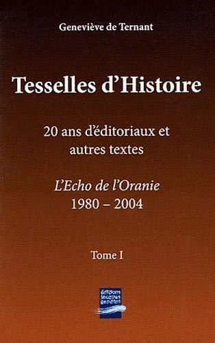 Tesselles d'Histoire : 2 volumes : Tome 1, 20 ans d'éditoriaux et...
