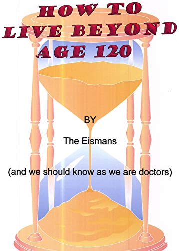 How to Live to 120 Years: We Should Know as We are Doctors (English Edition) PDF Books