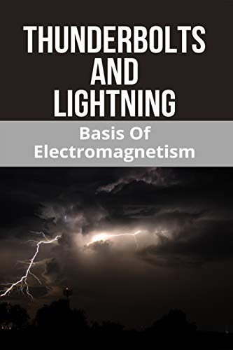 Thunderbolts And Lightning: Basis Of Electromagnetism: Thunderbolt Power Adapter (English Edition)