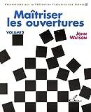Maîtriser les ouvertures Volume 2 - Olibris - 14/02/2008