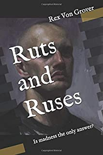 Ruts and Ruses: Is Madness the Only Answer?