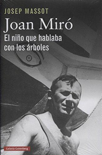 Joan Miró. El niño que hablaba con los árboles (Biografí