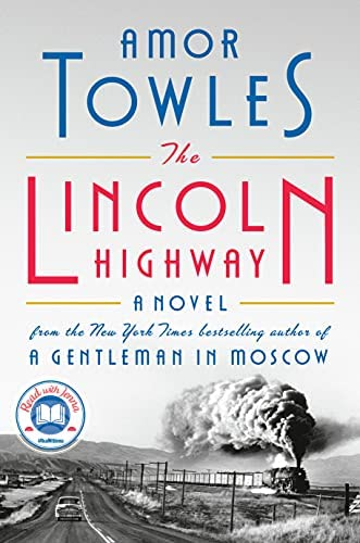 The Lincoln Highway: A Novel by Tow…