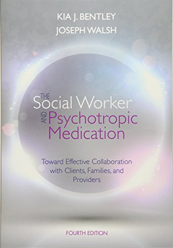 The Social Worker and Psychotropic Medication: Toward Effective Collaboration with Clients, Families, and Providers (SAB 140 Pharmacology)