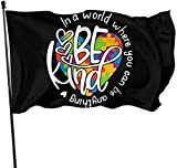 in A World Where You Can Be Anything Be Kind Guard Flag 3x5ft Vivid Color Durable PolyesterUV Protected Guard Banner Flags