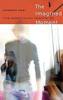 The Imagined Moment: Time, Narrative, and Computation