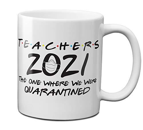 Teachers 2021 The One Where We Were Quarantined 11 oz Coffee Mug - 1 Pack