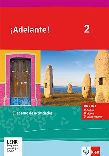 ¡Adelante! 2: Cuaderno de actividades mit Audios, Videos und Vokabeltrainer 2. Lernjahr (¡Adelante! Spanisch als neu einsetzende Fremdsprache an ... Oberstufe. Allgemeine Ausgabe ab 2019)