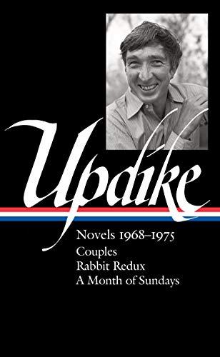 John Updike: Novels 1968-1975 (LOA #326): Couples / Rabbit Redux / A Month of Sundays (Library of America John Updike Edition)