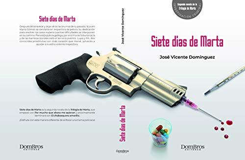 Siete día de Marta de José Vicente Domínguez