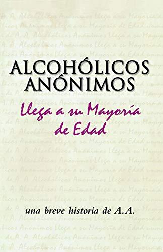 Alcohólicos Anónimos llega a su mayoría de edad: Una breve historia de un movimiento singular