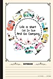 Life Is Short Call In Sick And Go CAmping Notebook: A Notebook, Journal Or Diary For Camper, Camping Lover - 6 x 9 inches, College Ruled Lined Paper, 120 Pages