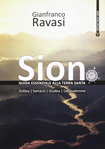 Sion. Guida essenziale alla Terra Santa