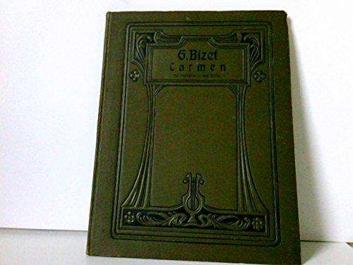 Carmen. Oper in 4 Akten von Georges Bizet. Klavier-Auszug für Pianoforte zu 2 Händen von Max Schultze. Collection Litolff No. 2381