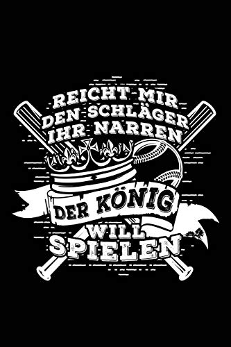 Der König will spielen: Notizbuch / Notizheft für Baseball Baseballer Baseballspieler Baseball-Fan A5 (6x9in) dotted Punktraster