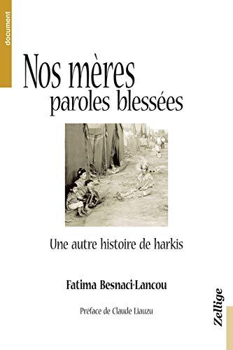 Nos mères, paroles blessées : Une autre histoire de harkis