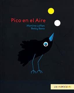 Pico en el aire (Los Primerisimos) (Spanish Edition)