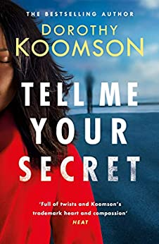 Tell Me Your Secret: the absolutely gripping page-turner from the bestselling author by [Dorothy Koomson]
