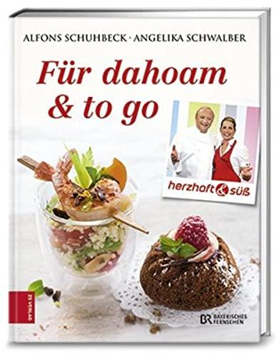 Herzhaft & süß – Für dahoam & to go: Bd. 5