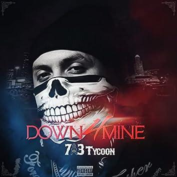 Down 4 Mine