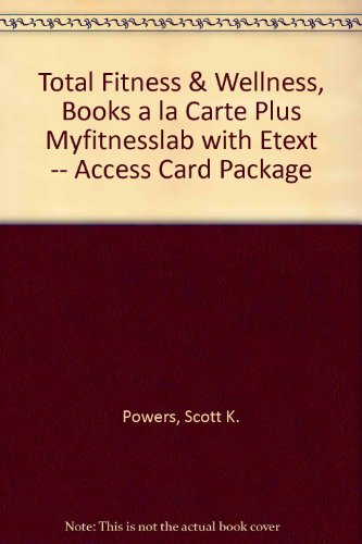 Total Fitness & Wellness, Books a la Carte Plus MyFitnessLab with eText -- Access Card Package (6th Edition)