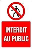 Panneau de signalisation Interdit au Public - Autocollant 300mm x 200mm