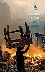 Danser les ombres de Laurent Gaudé