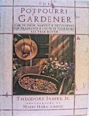 Compare Textbook Prices for The Potpourri Gardener First Printing Edition ISBN 9780025589117 by Theodore James Jr.,Harry Haralambou