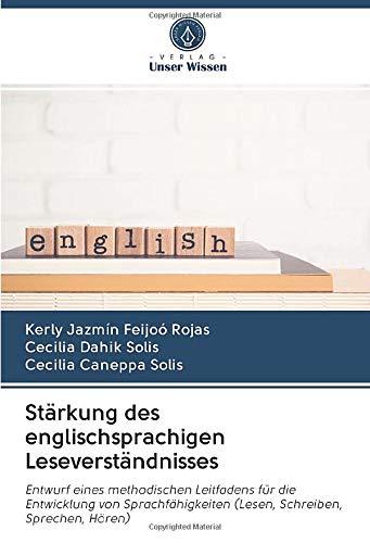 Stärkung des englischsprachigen Leseverständnisses: Entwurf eines methodischen Leitfadens für die Entwicklung von Sprachfähigkeiten (Lesen, Schreiben, Sprechen, Hören)