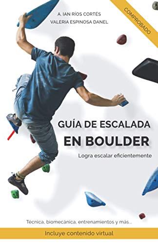 Guía de Escalada en Boulder: Logra escalar eficientemente
