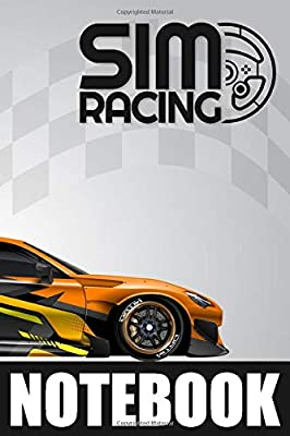 SIM RACING NOTEBOOK: Racing Simulator Games Journal - Lined & Dot-Grid Pattern for Notes and Sketches   Keep notes on circuits, Car setup and Lap Times to improve your driving
