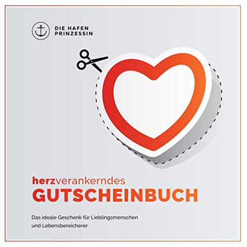 Herzverankerndes Gutscheinbuch: Das ideale Geschenk für Lieblingsmenschen und Lebensbereicherer: Das ideale Geschenk fr Lieblingsmenschen und Lebensbereicherer