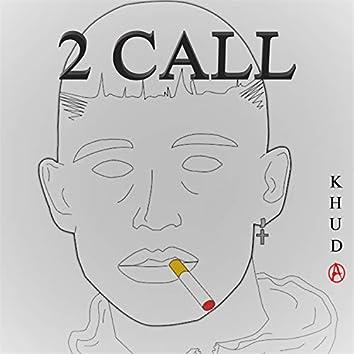 2 CALL