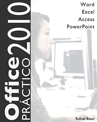 Office 2010 Práctico: Word, Excel, Access, PowerPoint