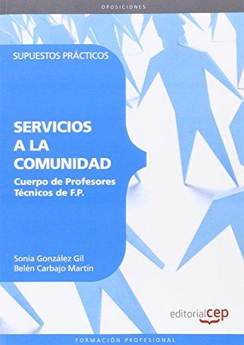 Cuerpo de Profesores Técnicos de F.P. Servicios a la Comunidad. Supuestos Prácticos