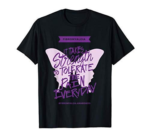 Fibromyalgia It takes strength everyday - Fibro Awareness T-Shirt