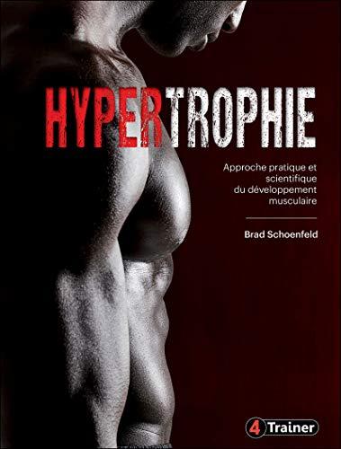 Hypertrophie   Approche pratique et scientifique du développement musculaire