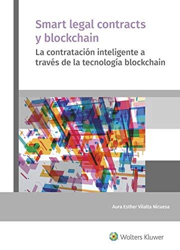 Smart legal contracts y blockchain: La contratación inteligente a través de la tecnología blockchain