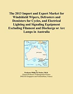 The 2013 Import and Export Market for Windshield Wipers, Defrosters and Demisters for Cycles, and Electrical Lighting and Signaling Equipment Excluding Filament and Discharge or Arc Lamps in Australia