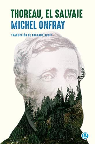 Thoreau, el salvaje: Vive una vida filosófica (Ensayo) (Spanish Edition)