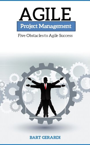 Agile Project Management: Five Obstacles to Agile Success