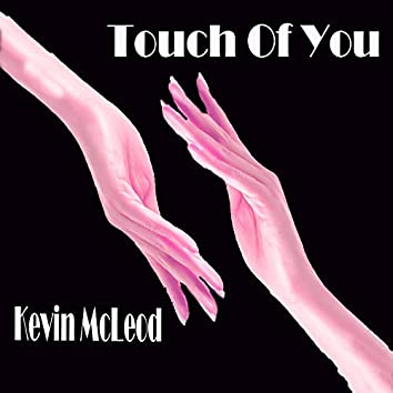 Touch Of You