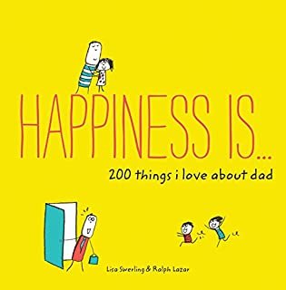 200 Things I Love About Dad: (father's Day Gifts, Gifts for Dads from Sons and Daughters, New Dad Gifts)