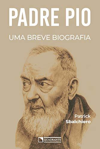 Padre Pio: uma biografia breve