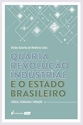 Quarta Revolução Industrial E O Estado Brasileiro - 2020