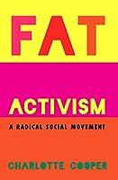 Fat Activism: A Radical Social Movement